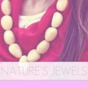 NATURE'S JEWELS